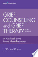 Grief Counseling And Grief Therapy Fifth Edition