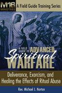A Field Guide To Advanced Spiritual Warfare