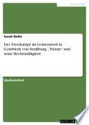 """Der Zweikampf als Gottesurteil in Gottfrieds von Straßburg """"Tristan"""" und seine Rechtmäßigkeit"""