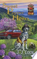 Sweet Pepper Hero : brigade mystery from the national bestselling author...
