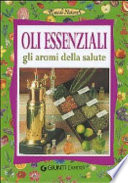 Oli essenziali  Gli aromi della salute