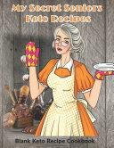 My Secret Seniors Keto Recipes