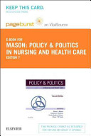 Policy and Politics in Nursing and Health Care Pageburst E book on Vitalsource Retail Access Card