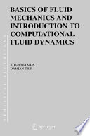 Basics of Fluid Mechanics and Introduction to Computational Fluid Dynamics