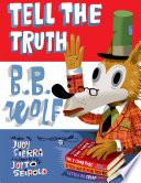Tell the Truth  B B  Wolf