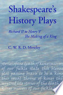 Shakespeare s History Plays  Richard II to Henry V  the Making of a King
