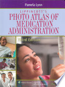 Lippincott s Photo Atlas of Medication Administration