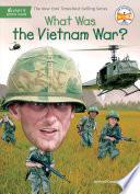 What Was The Vietnam War