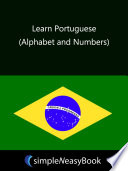 Learn Portuguese  Alphabet and Numbers   simpleNeasyBook