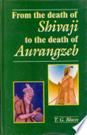 From the Death of Shivaji to the Death of Aurangzeb