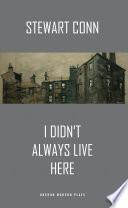 I Didn T Always Live Here