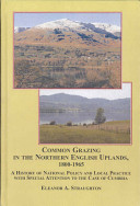 Common Grazing In The Northern English Uplands 1800 1965