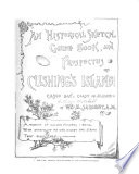 An Historical Sketch Guide Book And Prospectus Of Cushing S Island Casco Bay Coast Of Maine