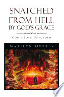 Snatched from Hell by God s Grace