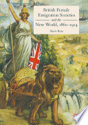 British Female Emigration Societies and the New World  1860 1914