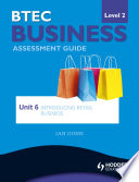 BTEC First Business Level 2 Assessment Guide  Unit 6 Introducing Retail Business