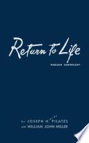 Return to Life Through Contrology Through Contrology You First Purposefully