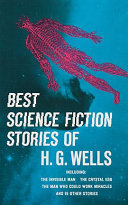 Best Science Fiction Stories of H  G  Wells