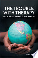 The Trouble With Therapy Sociology And Psychotherapy