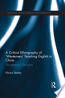 A Critical Ethnography of  Westerners  Teaching English in China
