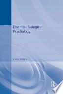Essential Biological Psychology