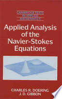 Applied Analysis of the Navier Stokes Equations