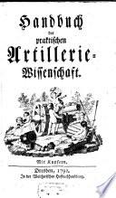 Handbuch der praktischen Artillerie-Wissenschaft