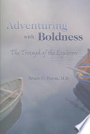 Adventuring with Boldness Telling The Stories Of The Expeditions Of