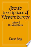 Jewish Inscriptions of Western Europe  Volume 2  The City of Rome