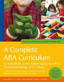 A Complete ABA Curriculum for Individuals on the Autism Spectrum with a Developmental Age of 3 5 Years