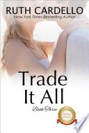 Trade It All  the Barrington Billionaires  Book 3