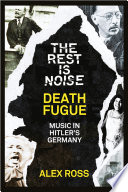 The Rest Is Noise Series  Death Fugue  Music in Hitler   s Germany