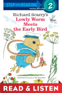Lowly Worm Meets the Early Bird: Read & Listen Edition Book