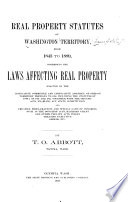 Real Property Statutes of Washington Territory  from 1843 to 1889