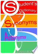 Student   s Dictionary of Synonyms and Antonyms