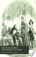 Ghost stories and tales of mystery  by J S  Le Fanu