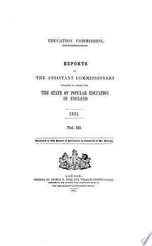 REPORTS FROM COMMISSIONERS: NINETEEN VOLUMES -(7. - PART III)- POPULAR EDUCATION (ENGLAND) SESSION 5 FEBRUARY 6 AUGUST 1861 VOL. XXL. - PART III.