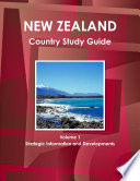 New Zealand Country Study Guide Volume 1 Strategic Information and Developments