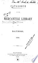Catalogue of the Mercantile Library of Baltimore, 1858
