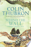 Behind The Wall And Train Colin Thubron Set Off On