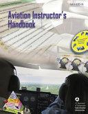 Aviation Instructor s Handbook  FAA H 8083 9A  2008