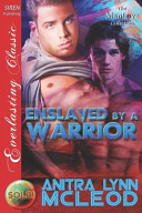 Enslaved by a Warrior  Sold  1   Siren Publishing Everlasting Classic Manlove