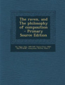 The Raven  and the Philosophy of Composition   Primary Source Edition