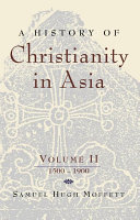 A History of Christianity in Asia, Vol. II