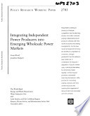 Integrating Independent Power Producers Into Emerging Wholesale Power Markets