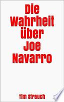Die Wahrheit über Joe Navarro