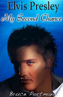 Elvis Presley: My Second Chance