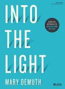 Into the Light   Bible Study Book Book PDF