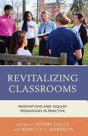 Revitalizing Classrooms : purpose of providing a venue for scholar teachers...