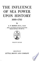 The Influence of Sea Power Upon History  1660 1783 Book PDF